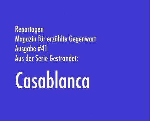 Casablanca | Aus der Serie Gestrandet | Magazin Zürich