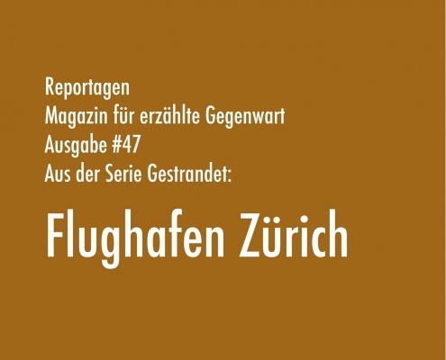 Flughafen Zürich | Aus der Serie Gestrandet | Magazin Zürich