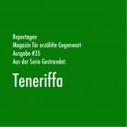 Teneriffa | Aus der Serie Gestrandet | Magazin Zürich