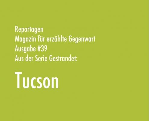 Tucson | Aus der Serie Gestrandet | Magazin Zürich