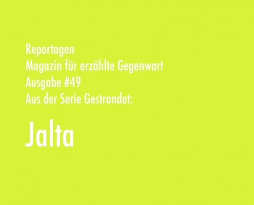 Jalta | Aus der Serie Gestrandet | Magazin Zürich